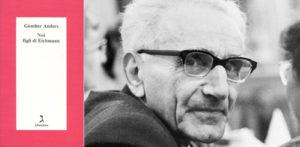 Noi-figli-di-Eichmann-anders-gunther